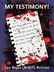 My Testimony! by Lacy Megan (Midkiff) Martinez (Paperback / softback, 2015)