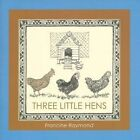 Three Little Hens by Francine Raymond (Paperback, 2010)