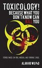 Toxicology! Because What You Don't Know Can Kill You by Alan H B Wu (Paperback / softback, 2014)