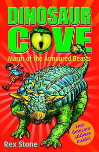Stone-Rex-March-of-the-Armoured-Beasts-Dinosaur-Cove-3-Very-Good-Book