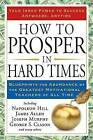 How to Prosper in Hard Times: Blueprints for Abundance by the Greatest Motivational Teachers of All Time by Napoleon Hill (Paperback / softback)