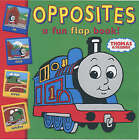 Opposites: A Fun Flap Book by (delete) Awdry (Board book, 2001)