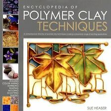 Encyclopedia of Polymer Clay Techniques : A Comprehensive Directory