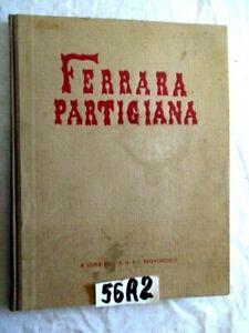 AMPI FERRARA PARTIGIANA ALBO D'ORO DEI PARTIGIANI CADUTI 8 9 1943  25 4 45 (56A2