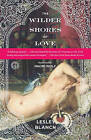 The Wilder Shores of Love by Lesley Blanch (Paperback / softback)