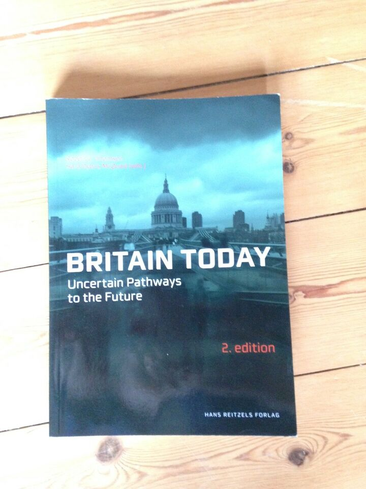 Britain Today - uncertain Pathways to the Future, Hans