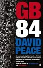 GB84 by David Peace (Paperback, 2014)