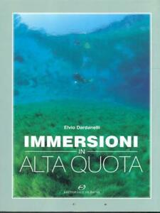 IMMERSIONI-IN-ALTA-QUOTA-DARDANELLI-ELVIO-EDITORIALE-OLIMPIA-2005