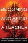 Becoming and Being a Teacher (2012, Taschenbuch)
