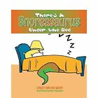 There's a Snoreasaurus Under the Bed by Lynley Van Der Weert (Paperback / softback, 2014)