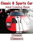 Classic & Sports Car  : Adult Coloring Book: Design Coloring Book (Volume 5) by Jame Jones (Paperback / softback, 2015)