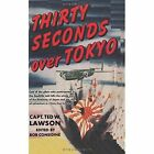 Thirty Seconds Over Tokyo by Ted W Lawson (Paperback / softback, 2015)