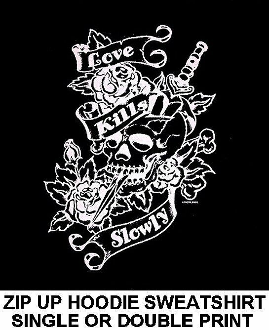 LOVE KILLS SLOWLY TATTOO SKULL DAGGER ROSES ZIP HOODIE SWEATSHIRT WS15