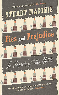 """""""AS NEW"""" Pies and Prejudice: In search of the North, Maconie, Stuart, Book"""