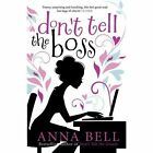 Don't Tell the Boss: a laugh-out-loud romp! by Anna Bell (Paperback, 2014)