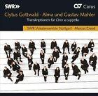 Clytus Gottwald, Alma Mahler, Gustav Mahler: Transcriptionen fr Chor a cappella (CD, Jan-2013, Carus)