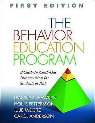 The Behavior Education Program: A Check-in, Check-out Intervention for...