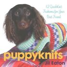 Puppyknits: 12 Quickknit Fashions for Your Best Friend by Jil Eaton (Paperback / softback, 2015)