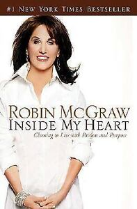 Inside-My-Heart-Choosing-to-Live-with-Passion-and-Purpose-by-Robin-McGr-NEW