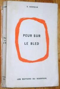 G-Kermeur-PEUR-SUR-LE-BLED-roman-1961-guerre-d-039-Algerie-SP-EO-dedicace