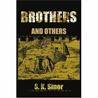 Brothers: And Others by S K Sinor (Paperback / softback, 2001)
