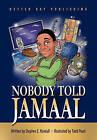Nobody Told Jamaal by Stephen Randall (Paperback / softback, 2010)
