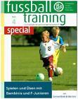 Spielen und üben mit Bambinis und F-Junioren von Udo Hain und Gerhard Bode (2012, Taschenbuch)