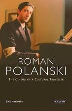 Roman Polanski: The Cinema of a Cultural Traveller by Ewa Mazierska...