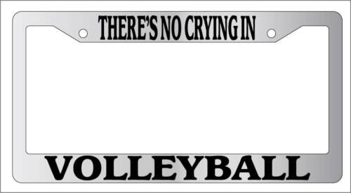 Chrome METAL License Plate Frame THERE/'S NO CRYING IN VOLLEYBALL Auto Accessory
