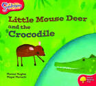 Oxford Reading Tree: Level 4: Snapdragons: Little Mouse Deer and the Crocodile by Monica Hughes (Paperback, 2004)