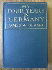 My Four Years in Germany, 1st Ed. James W. Gerard, Illus./ Doran, NY -1917