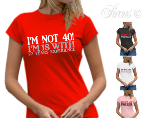 WOMENS FUNNY T SHIRT DESIGNER 40TH BIRTHDAY TSHIRT