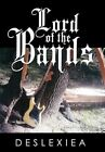 Lord of The Bands by Deslexiea 9781456739119 Hardback 2011