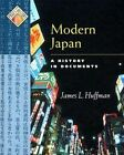 Modern Japan a History in Documents by L James Huffman 9780195147421