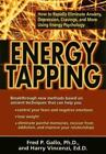Energy Tapping : How to Rapidly Eliminate Anxiety, Depression, Cravings and More Using Energy Psychology by Harry Vincenzi and Fred P. Gallo (2000, Paperback)