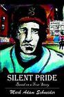 Silent Pride by Mark A Schneider (Paperback / softback, 2003)