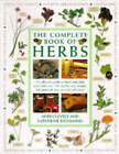 The Complete Book of Herbs: The Ultimate Guide to Herbs and Their Uses, with Over 120 Step-by-step Recipes and Practical, Easy-to-make Gift Ideas by A. M. Clevely, Katherine Richmond (Paperback, 1998)