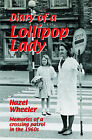 Diary of a Lollipop Lady: Memories of a Crossing Patrol in the 1960s by Hazel Wheeler (Paperback, 2005)