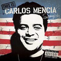 Carlos Mencia - This Is Carlos Mencia [new Cd] Explicit on Sale