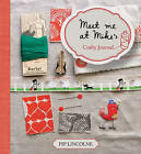Meet Me at Mike's Crafty Journal by Pip Lincolne (Hardback, 2011)