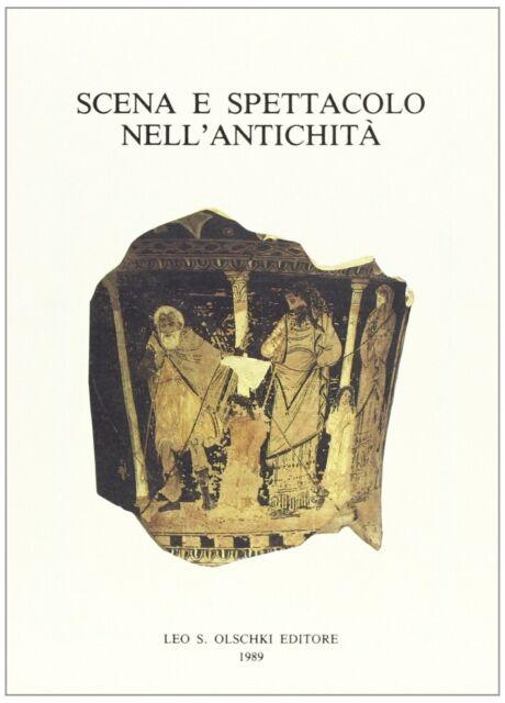 Scena e spettacolo nell'antichità. Atti del Convegno internazionale di studio (T