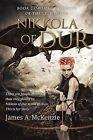 Nikkola of Dur: Book 2 of the Princesses of the Light Saga by James a McKenzie (Paperback / softback, 2015)