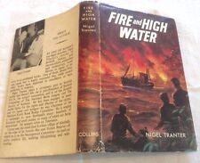 Nigel Tranter Fire and High Water First Ed in D/J 1967