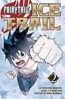 Fairy Tail Ice Trail 2: 2 by Hiro Mashima (Paperback, 2016)