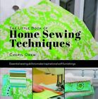 Little Book of Home Sewing Techniques by Cheryl Owen (Hardback, 2014)