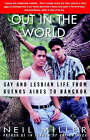 Out in the World: Gay and Lesbian Life from Buenos Aires to Bangkok by Neil Miller (Paperback, 1993)