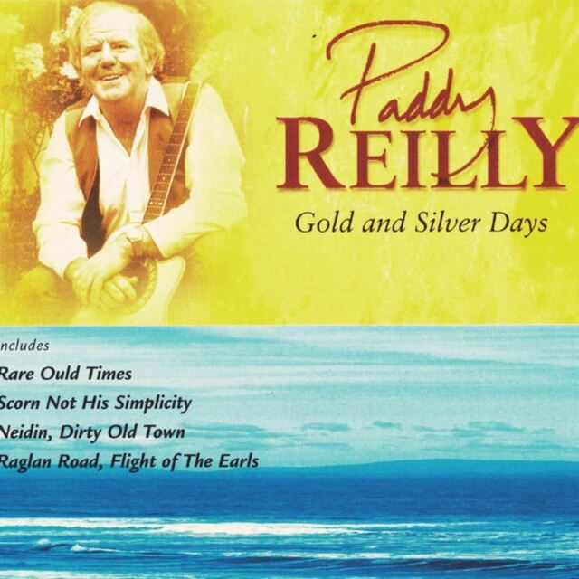 Paddy Reilly - Gold And Silver Days