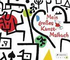 Mein großes Kunst-Malbuch von Annette Roeder (2012, Gebundene Ausgabe)