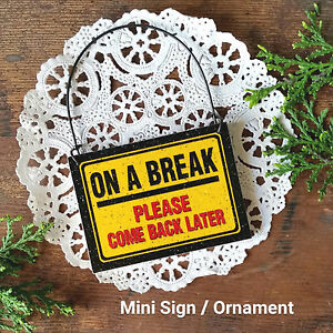 Doorknob/Peg Mini Wood Sign Home Office cubicle Work  *ON A BREAK USA New