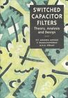 Switched Capacitor Filters : Theory, Analysis and Design by M. N. Swamy and P. V. Ananda Mohan (1995, Hardcover)
